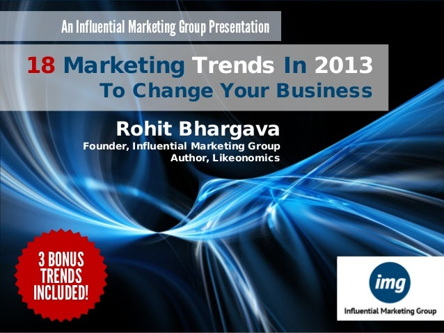 18 Marketing Trends In 2013 An Influential Marketing Group Presentation To Change Your Business  18 Marketing Trends In 20...