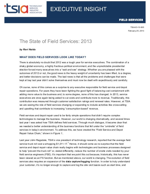 The State of Field Services: 2013 by Ravi Naidu WHAT DOES FIELD SERVICES LOOK LIKE TODAY? There is absolutely no doubt tha...