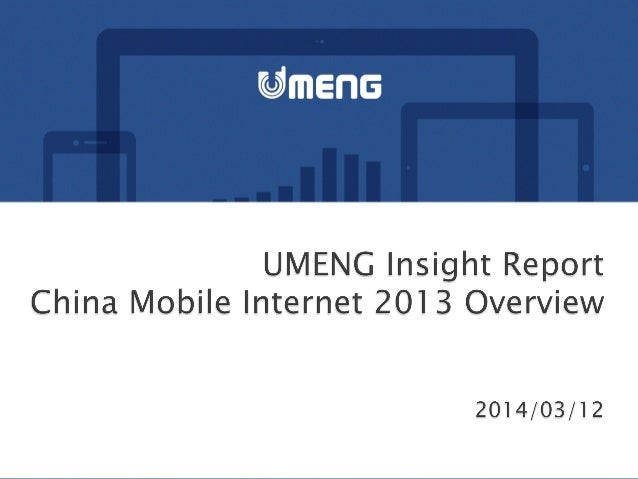 China Mobile Internet 2013 Overview (Umeng)