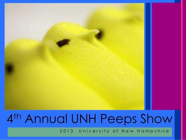 4th Annual UNH Peeps Show,