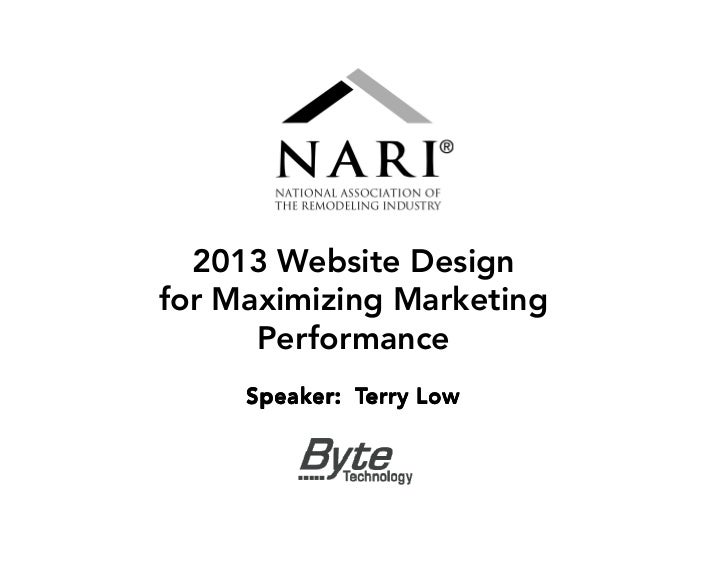 2013 Website Designfor Maximizing Marketing      Performance     Speaker: Terry Low