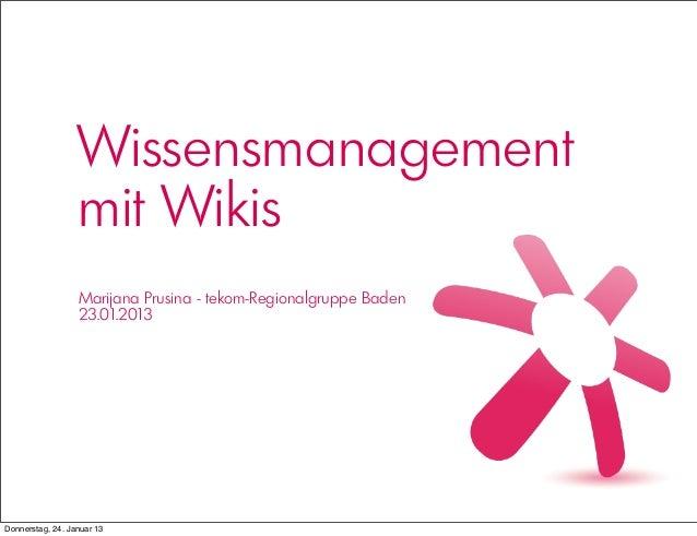 Wissensmanagement                  mit Wikis                  Marijana Prusina - tekom-Regionalgruppe Baden               ...