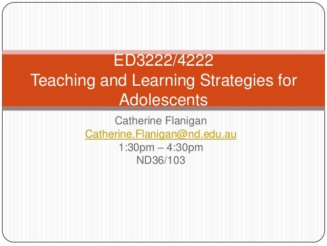 ED3222/4222Teaching and Learning Strategies for           Adolescents            Catherine Flanigan       Catherine.Flanig...
