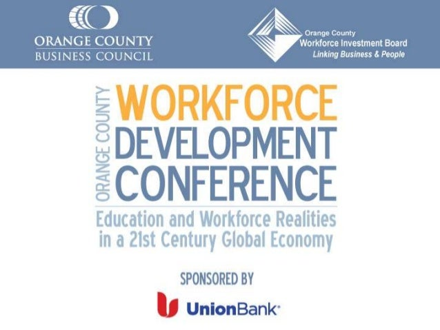WELCOME ORANGE COUNTY BUSINESS COUNCIL | ORANGE COUNTY WORKFORCE INVESTMENT BOARD
