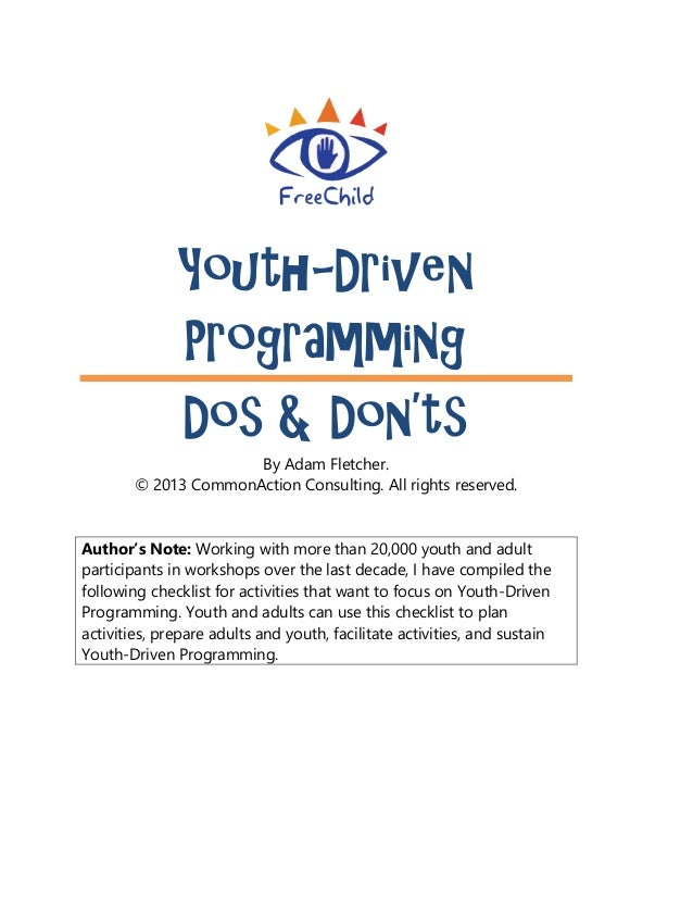Youth-Driven              Programming              Dos & Don'ts                      By Adam Fletcher.        © 2013 Commo...