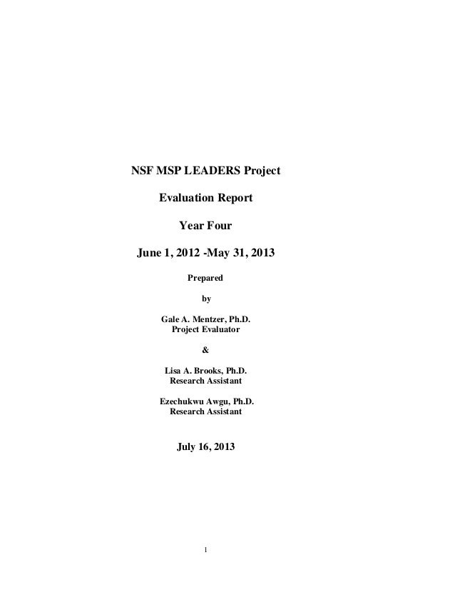 1 NSF MSP LEADERS Project Evaluation Report Year Four June 1, 2012 -May 31, 2013 Prepared by Gale A. Mentzer, Ph.D. Projec...