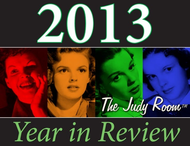 2013 (Judy Garland) Year in Review - from The Judy Room