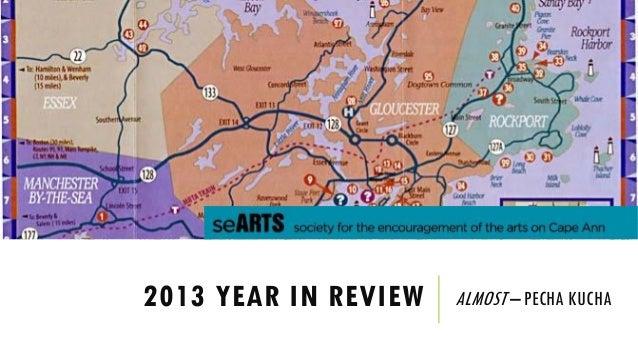 2013 YEAR IN REVIEW  ALMOST – PECHA KUCHA