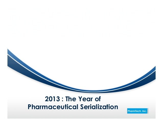 2013 : The Year ofPharmaceutical Serialization
