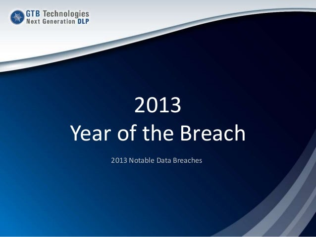 2013 Year of the Breach 2013 Notable Data Breaches