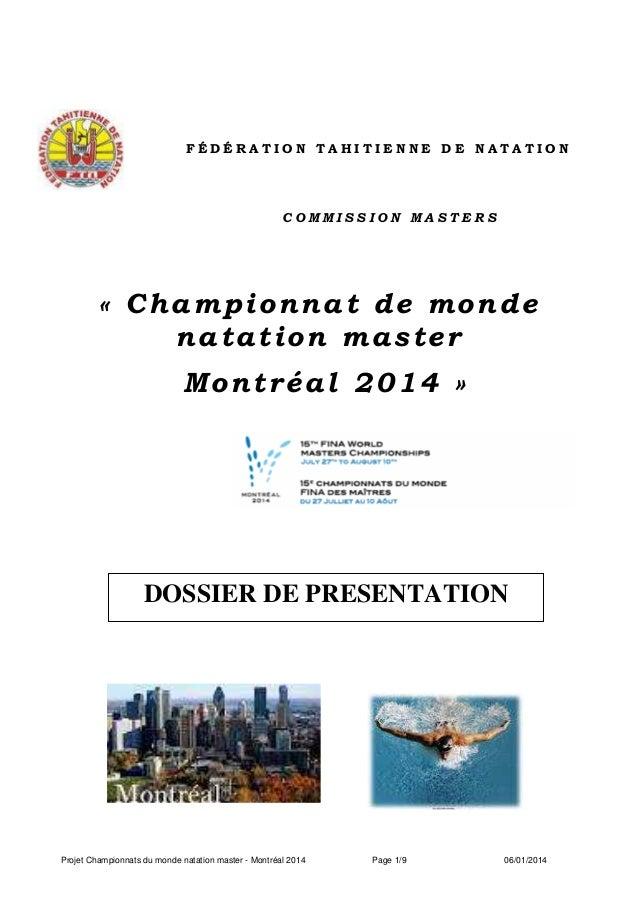 FÉDÉRATION TAHITIENNE DE NATATION  COMMISSION MASTERS  « Championnat de monde natation master Montréal 2014 »  DOSSIER DE ...