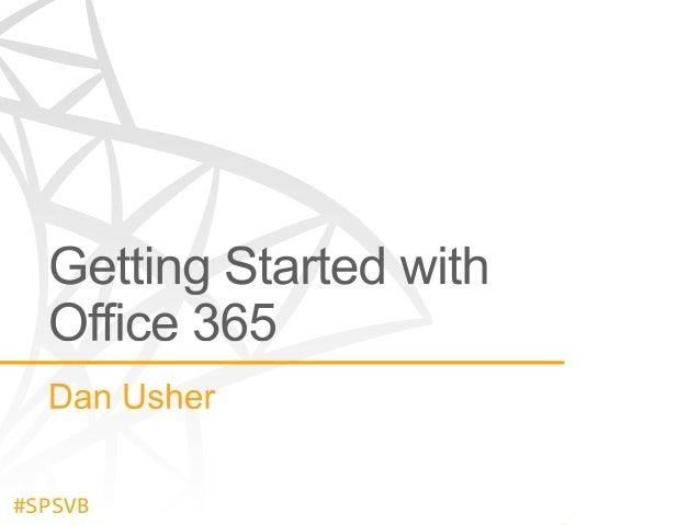 SharePoint Saturday Events - Getting Started with Office 365