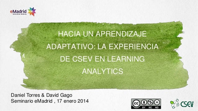 "2014-01-17 eMadrid ""Big data in education"" CSEV Daniel Torres & David Gago (uned)"