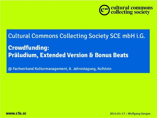 Cultural Commons Collecting Society SCE mbH i.G. Crowdfunding: Präludium, Extended Version & Bonus Beats @ Fachverband Kul...