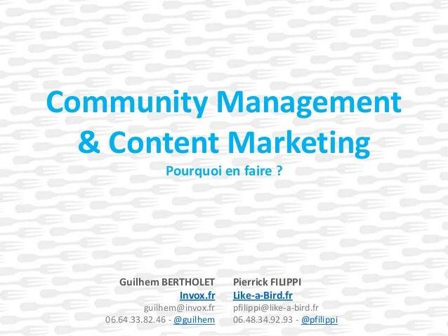 Content Marketing & Community Management : Pourquoi en faire ? -- Guilhem Bertholet & Pierrick Filippi - Invox & LikeABird