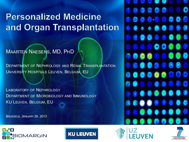 MAARTEN NAESENS, MD, PHD MAARTEN NAESENS DEPARTMENT OF NEPHROLOGY AND RENAL TRANSPLANTATION DEPARTMENT OF N UNIVERSITY HOS...