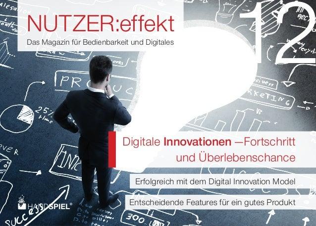 NUTZER:effekt Das Magazin für Bedienbarkeit und Digitales  12  Digitale Innovationen —Fortschritt und Überlebenschance Erf...