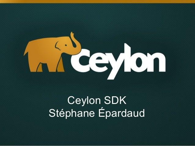 Ceylon SDK by Stéphane Épardaud