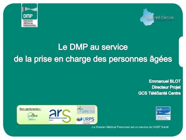 Nos partenaires :  Le Dossier Médical Personnel est un service de l'ASIP Santé