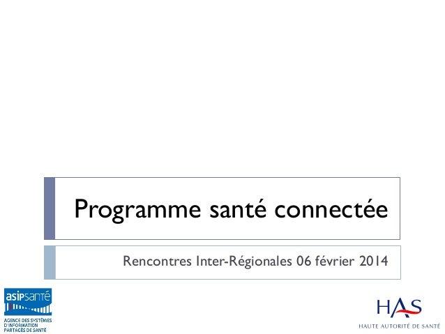 Programme santé connectée Rencontres Inter-Régionales 06 février 2014
