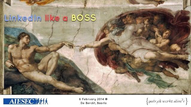 LinkedIn like a BOSS - for AIESEC National Congress 2014