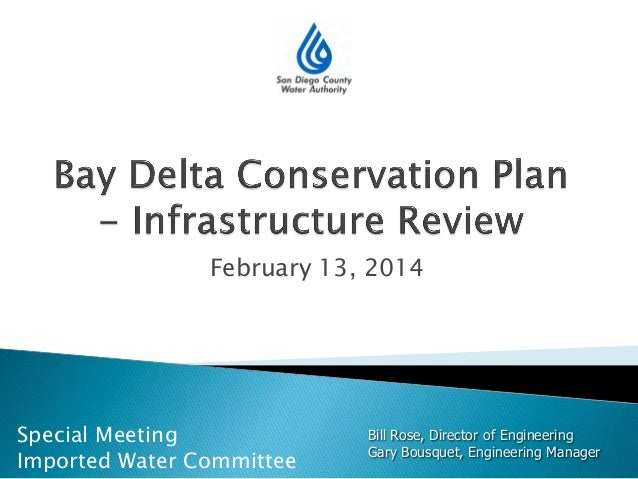 February 13, 2014 Bill Rose, Director of Engineering Gary Bousquet, Engineering Manager Special Meeting Imported Water Com...