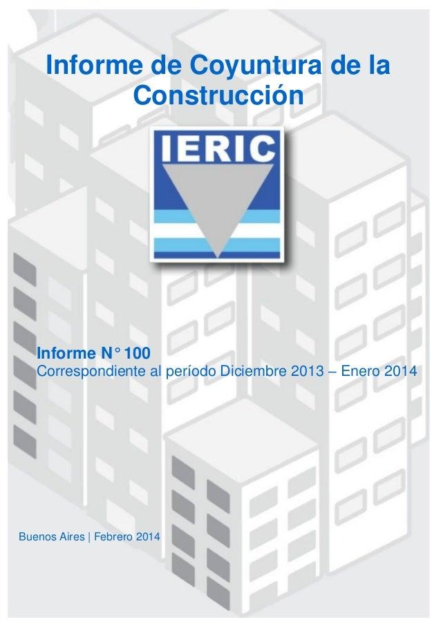 Informe N° 100 Correspondiente al período Diciembre 2013 – Enero 2014 Informe de Coyuntura de la Construcción Buenos Aires...