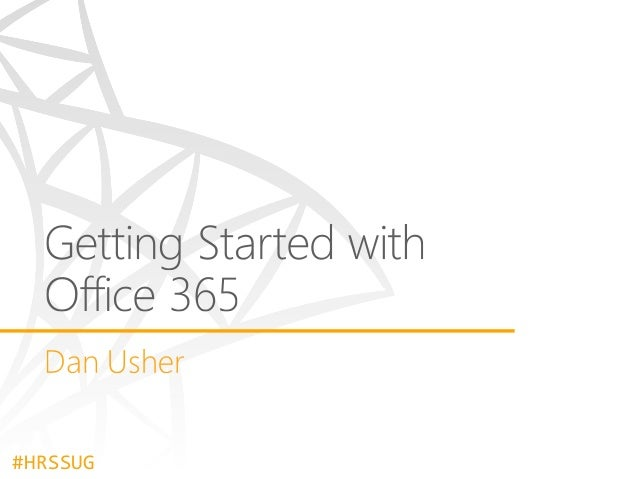 2014-06-19 - HRSSUG - Getting Started with Office 365