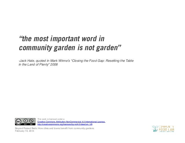 """""""the most important word in community garden is not garden"""" -Jack Hale, quoted in Mark Winne's """"Closing the Food Gap: Rese..."""