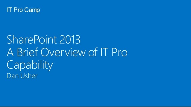 2014-02-22 - IT Pro Camp - SharePoint 2013, A Brief Overview of Capability