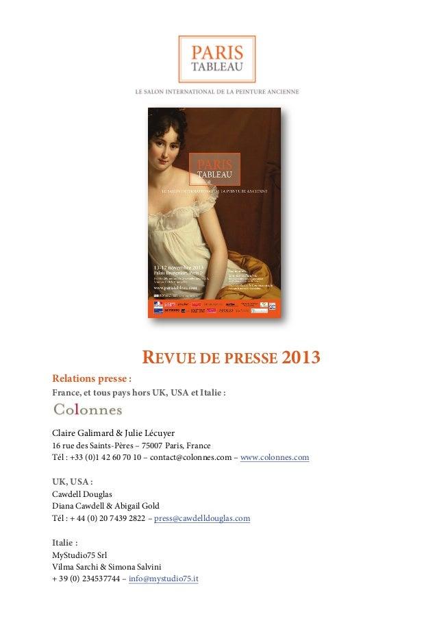 REVUE DE PRESSE 2013 Relations presse : France, et tous pays hors UK, USA et Italie : Claire Galimard & Julie Lécuyer 16 r...
