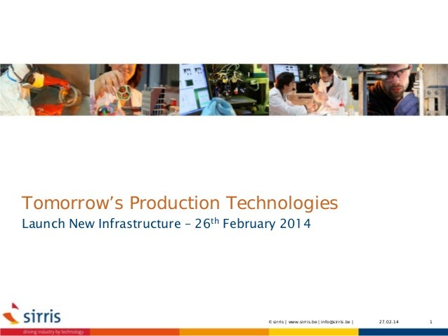 Tomorrow's production technologies - Launch new infrastructure - 26 February 2014