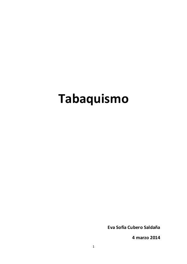 Tabaquismo  Eva Sofía Cubero Saldaña 4 marzo 2014 1