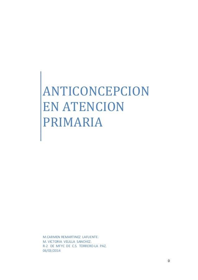 ANTICONCEPCION EN ATENCION PRIMARIA  M.CARMEN REMARTINEZ LAFUENTE. M. VICTORIA VELILLA SANCHEZ. R-2 DE MFYC DE C.S. TORRER...