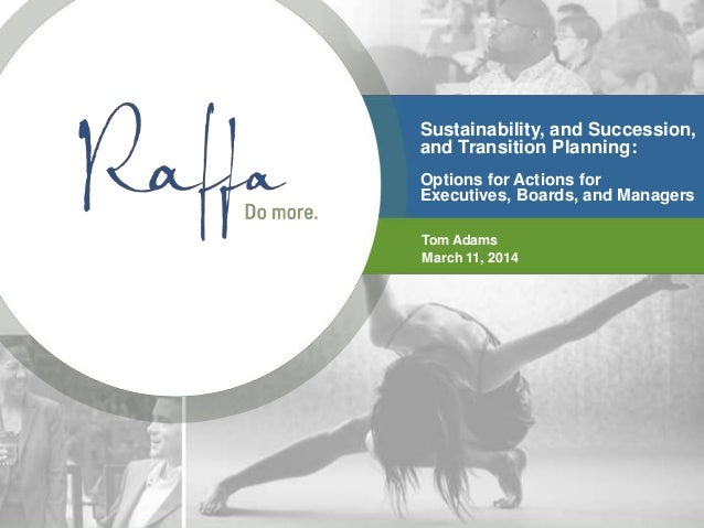 2014 03-11 Sustainability, Succession & Transition Planning