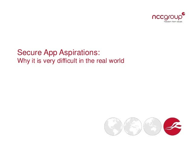 Secure App Aspirations: Why it is very difficult in the real world