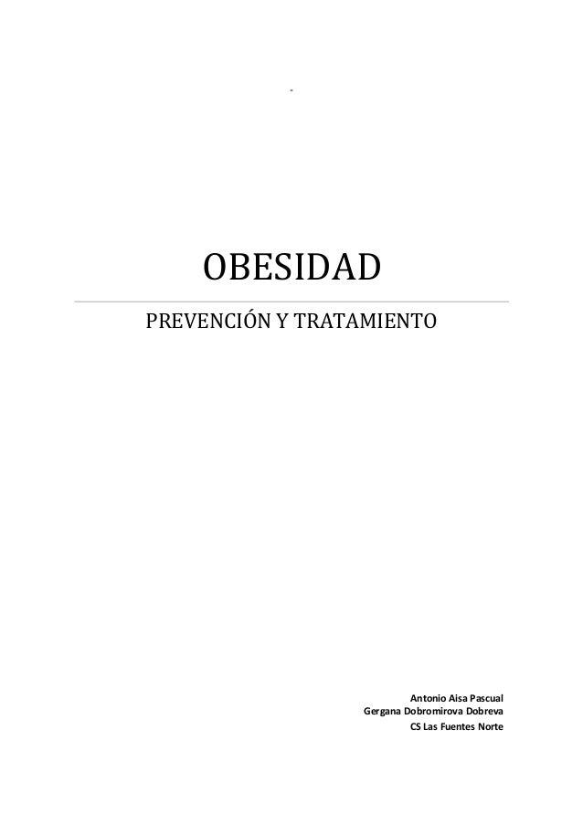 - OBESIDAD PREVENCIÓN Y TRATAMIENTO Antonio Aisa Pascual Gergana Dobromirova Dobreva CS Las Fuentes Norte