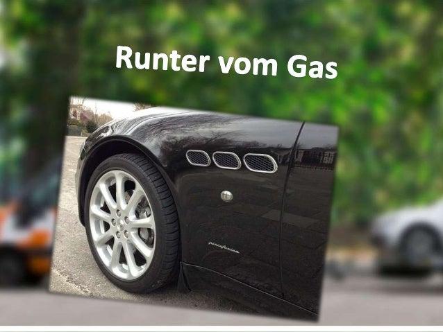 Die Kampagnen Runter vom Gas • Seit 2008 gibt es jedes Jahr neue Kampagnen vom Runter vom Gas • Runter vom Gas ist eine Or...