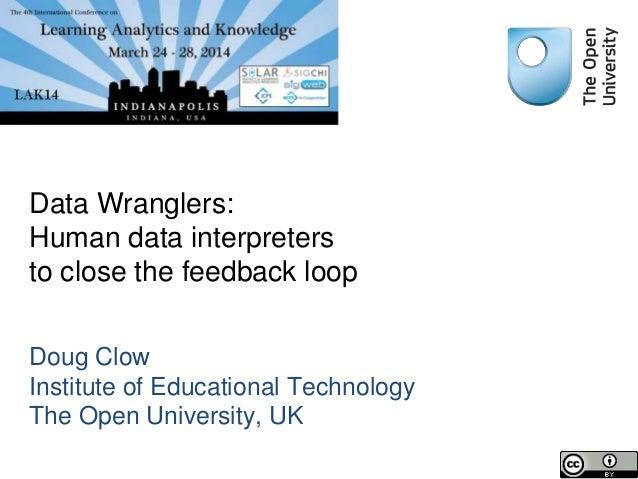 Data Wranglers: Human data interpreters to close the feedback loop