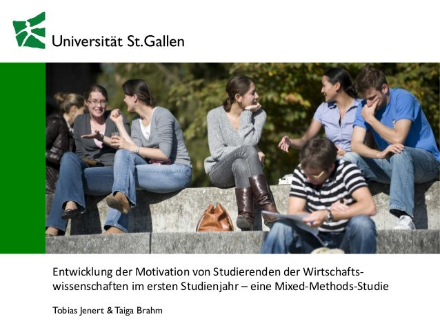 Tobias Jenert & Taiga Brahm Entwicklung der Motivation von Studierenden der Wirtschafts- wissenschaften im ersten Studienj...