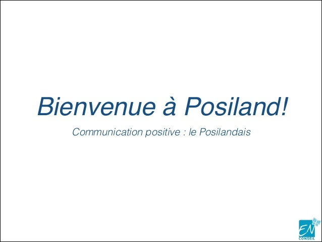Bienvenue à Posiland! Communication positive : le Posilandais