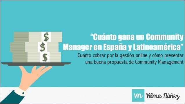 """""""Cuánto gana un Community Manager en España y Latinoamérica"""" Cuánto cobrar por la gestión online y cómo presentar una buen..."""