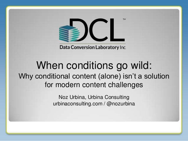 When Conditional Content Goes Wild: Why Conditional Content Profiling (Alone) is Not a Solution to Modern Content Issues