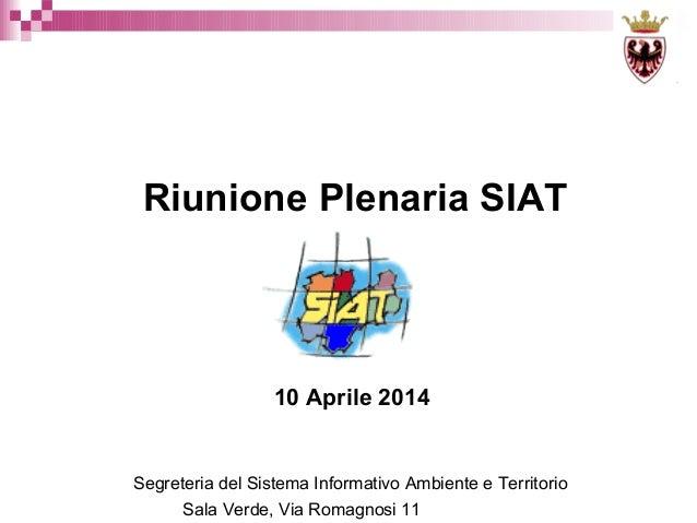 2014 04-10 Presentazione Plenaria SIAT_short