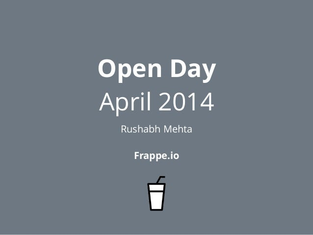 Frappe Open Day - April 2014