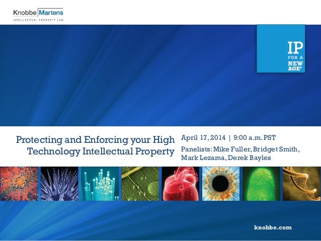Protecting and Enforcing Your High Technology Intellectual Property