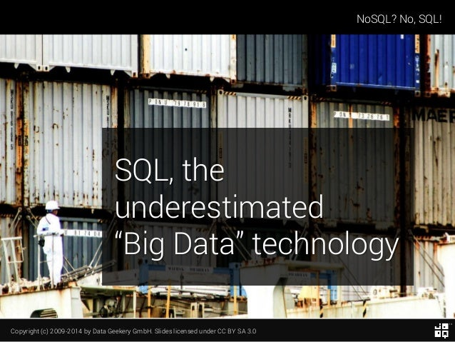 "NoSQL? No, SQL! - SQL, the underestimated ""Big Data"" technology"