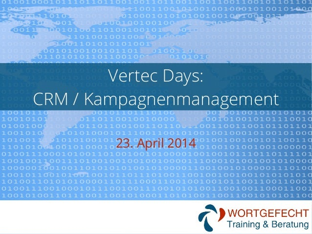 Vertec Days: CRM / Kampagnenmanagement 23. April 2014