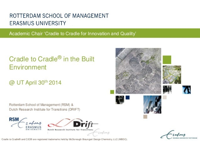ERASMUS UNIVERSITY ROTTERDAM Rotterdam School of Management (RSM) & Dutch Research Institute for Transitions (DRIFT) Cradl...