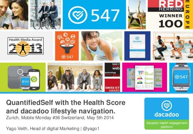 Mobile Monday #36: Mobile Health & Wearables | Zurich | QuantifiedSelf with the Health Score and dacadoo | 5th May | Slide...